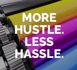 More Hustle. Less Hassle.